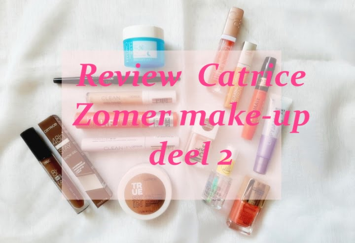 Review Catrice zomer make-up 2021 (deel 2) 1 catrice Review Catrice zomer make-up 2021 (deel 2)